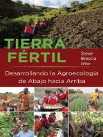 Tierra Fértil: Desarrollando la Agroecología de Abajo hacia Arriba