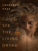 Come See the Living Dryad