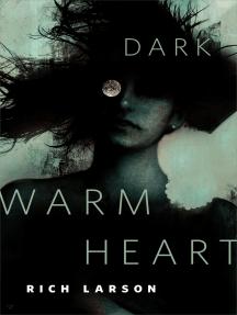 Dark Warm Heart: A Tor.com Original