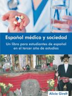 Espanol medico y sociedad: Un libro para estudiantes de espanol en el tercer ano de estudios (Revised Edition)