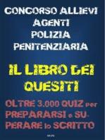 Concorso allievi agenti polizia penitenziaria - IL LIBRO DEI QUESITI