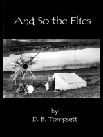 And So the Flies