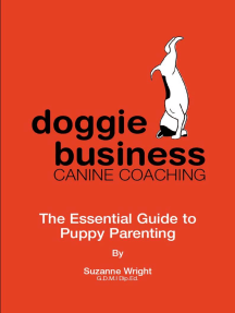 Doggie Business Canine Coaching: The Essential Guide To Puppy Parenting