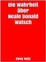 Die Wahrheit über Neale Donald Walsch