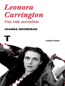 Leonora Carrington: Una vida surrealista