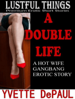 A Double Life:A Hot Wife Gangbang Erotic Story