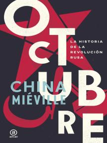 Octubre: La historia de la Revolución Rusa
