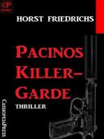 Pacinos Killer-Garde