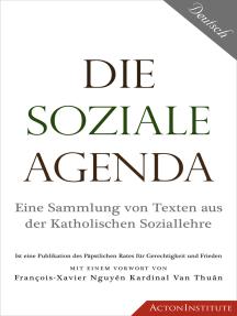 Die Soziale Agenda: Eine Sammlung von Texten aus der Katholischen Soziallehre
