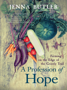 A Profession of Hope: Farming on the Edge of the Grizzly Trail