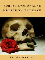 Koreni nacionalne mržnje na Balkanu