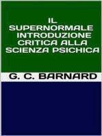 Il supernormale - Introduzione critica alla scienza psichica