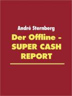 Der Offline Super Cash Report