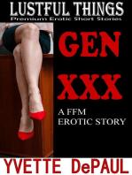 Gen XXX:A FFM Erotic Story