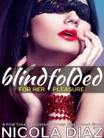 Blindfolded for Her Pleasure