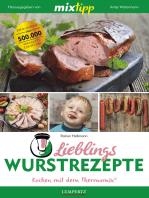 MIXtipp Lieblings-Wurstrezepte: Kochen mit dem Thermomix