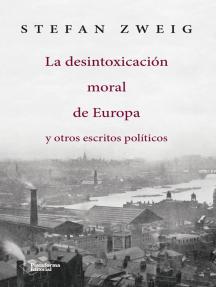 La desintoxicación moral de Europa: y otros escritos políticos