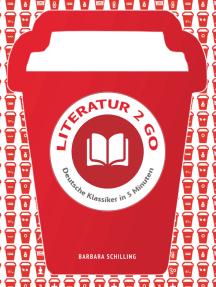 Literatur 2 go: Deutsche Klassiker in 5 Minuten
