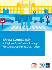 Safely Connected: A Regional Road Safety Strategy for CAREC Countries, 2017-2030