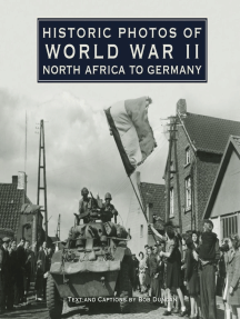 Historic Photos of World War II: North Africa to Germany: North Africa to Germany