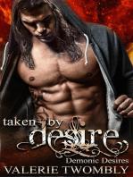 Taken By Desire