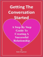 Getting The Conversation Started A Step By Step Guide To Creating A Successful Relationship