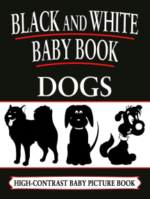 Black And White Baby Books: Dogs: Black and White Baby Books, #3