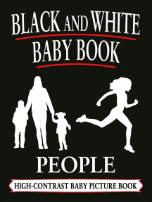 Black And White Baby Books: People: Black and White Baby Books, #4