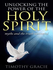 Holy Spirit Unlocking the Power of the Holy Spirit