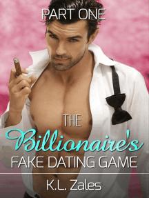 The Billionaire's Fake Dating Game (Part One): The Billionaire's Artist