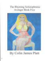 The Rhyming Schizophrenic Avenger Book Five