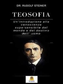 Teosofia: Introduzione alla conoscenza soprasensibile del mondo e del destino umano