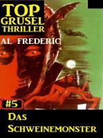 Top Grusel Thriller #5 - Das Schweinemonster