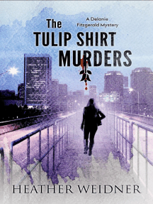 The Tulip Shirt Murders: The Delanie Fitzgerald Mysteries, #2