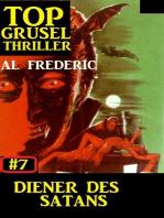Top Grusel Thriller #7 - Diener des Satans