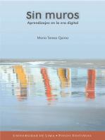Sin muros: Aprendizajes en la era digital