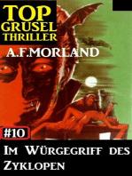 Top Grusel Thriller #10 - Im Würgegriff des Zyklopen