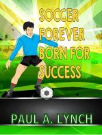 Soccer Forever Born For Success