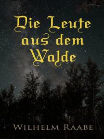 Die Leute aus dem Walde: Ihre Sterne, Wege und Schicksale