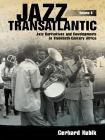 Jazz Transatlantic, Volume II: Jazz Derivatives and Developments in Twentieth-Century Africa