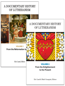 A Documentary History of Lutheranism, Volumes 1 and 2: Volume 1: From the Reformation to Pietism Volume 2: From the Enlightenment to the Present