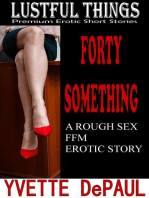 Forty Something:A Rough Sex FFM Erotic Story