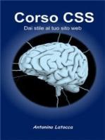 Corso Css. Dai stile al tuo sito web