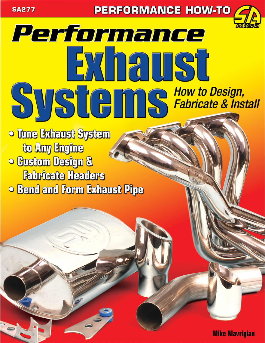 Performance Exhaust Systems >> Performance Exhaust Systems How To Design Fabricate And Install By Mike Mavrigian Book Read Online