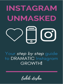 Instagram Unmasked: Your Step by Step Guide to REAL Intsagram Growth