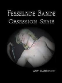 Fesselnde Bande (Obsession Buch 1)