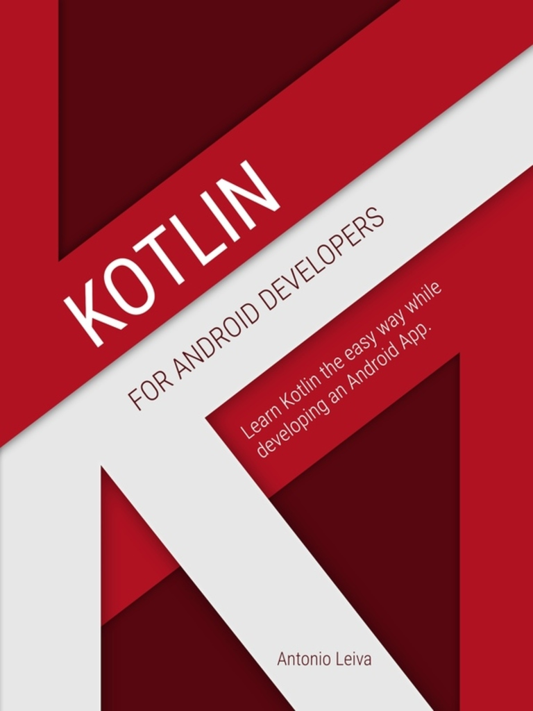 Kotlin for Android Developers by Antonio Leiva - Read Online