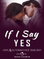 If I Say Yes (Love & Alternatives #1)