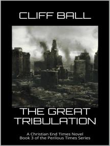 The Great Tribulation: Perilous Times, #3