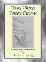 THE GREY FAIRY BOOK - 35 Illustrated Fairy Tales: Andrew Lang's Coloured Fairy Books